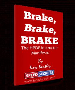 Brake, Brake, Brake: HPDE Instructor Manifesto
